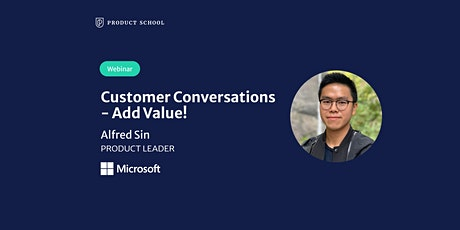 Webinar: Customer Conversations - Add Value! by Microsoft Product Leader tickets