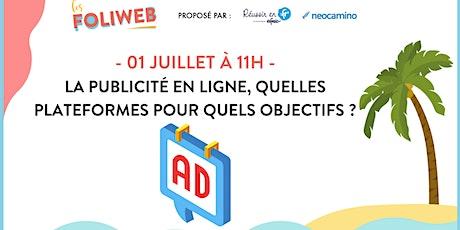 La publicité en ligne, quelles plateformes pour quels objectifs ? billets