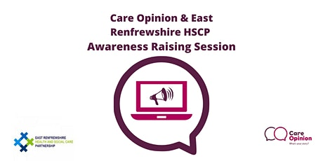 Care Opinion and East Renfrewshire HSCP - Awareness raising session tickets