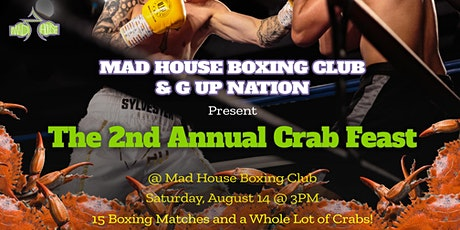 Mad House Boxing & G-up Nation 2nd Annual Boxing & Crab Feast tickets