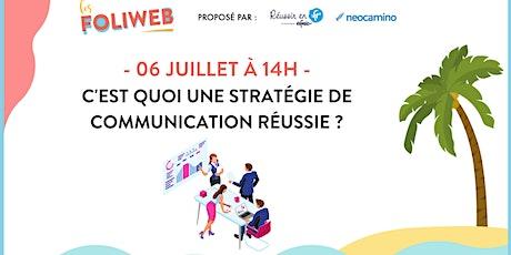 C'est quoi une stratégie de communication réussie ? billets