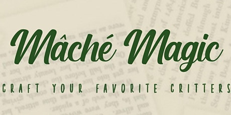 Mâché Magic: Craft  Your Favorite Critters tickets