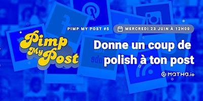 Pimp My Post#5 avec Matha.io