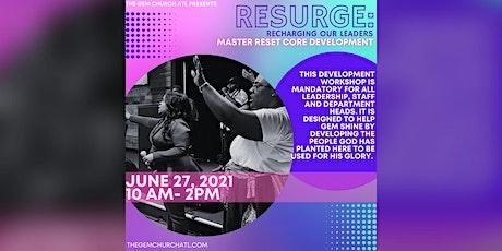 ReSurge: Recharging our Leaders (Master Reset Core Development) tickets