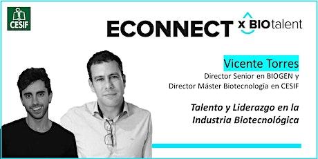 Biotalent eConnect x Vicente Torres: Talento y Liderazgo Industria BIOtech tickets