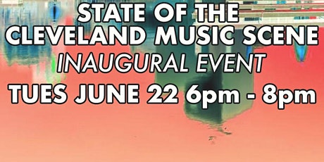 State of the Cleveland Music Scene - Inaugural Event tickets
