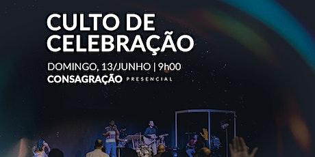 CONSAGRAÇÃO 13/JUNHO - 9H00 tickets