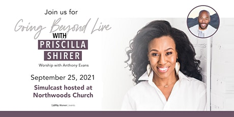 Going Beyond with Priscilla Shirer- LIVE  SIMULCAST- At Northwoods Church tickets