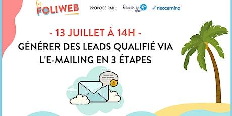 Générer des leads qualifié via l'e-mailing en 3 étapes billets