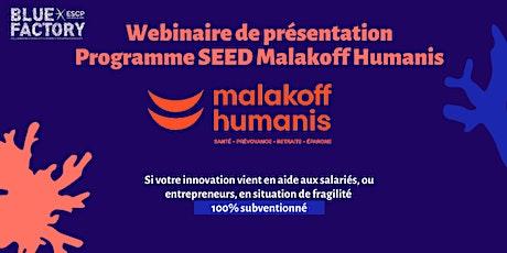 Webinaire - Appel à Projets Blue Factory SEED Malakoff Humanis billets
