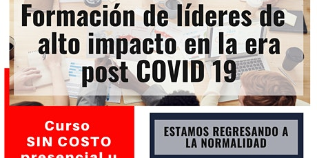 Curso Gratuito Formación de Líderes de Alto Impacto en la Era Post COVID19 entradas