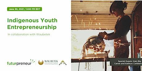 Indigenous Youth Entrepreneurship tickets