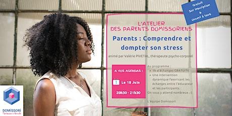 Atelier des Parents Domissoriens: Parents: Comprendre et dompter son stress billets