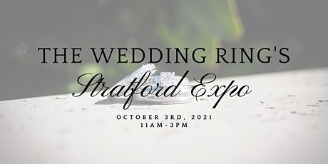 The Wedding Ring's Stratford Fall 2021 Expo tickets