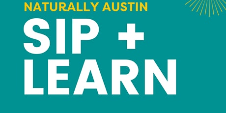 Naturally Austin June Sip and Learn! tickets