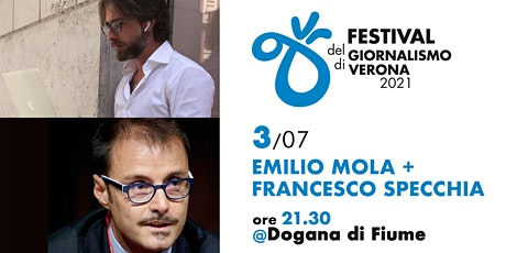 Festival del giornalismo di Verona -  Emilio Mola e Francesco Specchia tickets