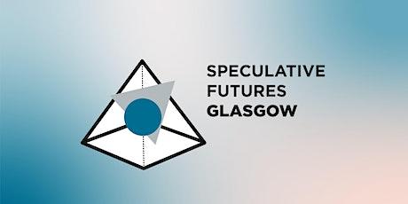 Speculative Futures Glasgow #4 — Zahra Davidson Tickets