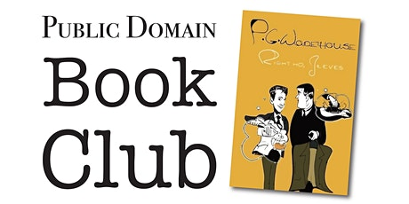 Public Domain Book Club: Right Ho, Jeeves by P. G. Wodehouse tickets