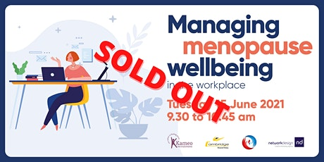 Managing menopause wellbeing in the workplace - 15 June 2021 tickets