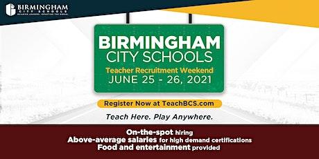 Birmingham City Schools - Teacher Recruitment Weekend tickets