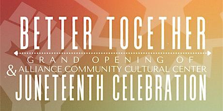 Alliance Community Cultural Center Grand Opening & Juneteenth Celebration tickets