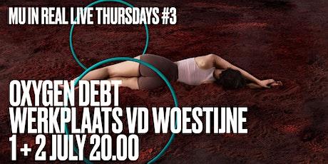 In Real Live Thursdays #3: Oxygen Debt tickets
