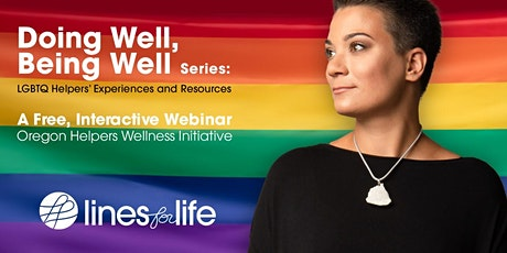 Doing Well, Being Well: LGBTQ Helpers Experience and Resources tickets