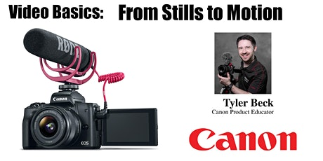Video Basics with Canon– From Stills to Motion   - Live Online tickets