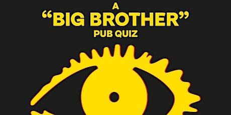 """A """"Big Brother"""" Pub Quiz tickets"""