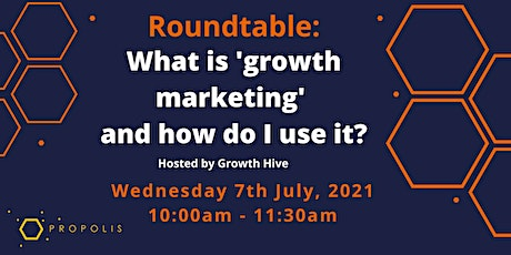 Propolis Roundtable: What is 'growth marketing' and how do I use it? tickets
