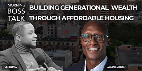 Morning Boss Talk: Building Generational Wealth Through Affordable Housing tickets
