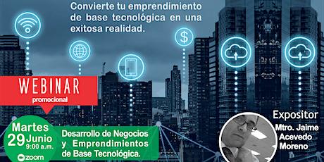 Webinar Promocional: Desarrollo de Negocios de Base Tecnológica boletos
