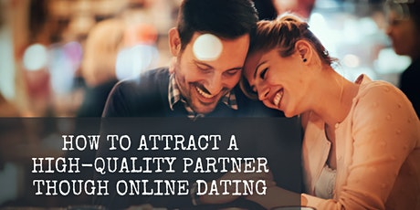 How to Attract a High-Quality Partner Through Online Dating tickets