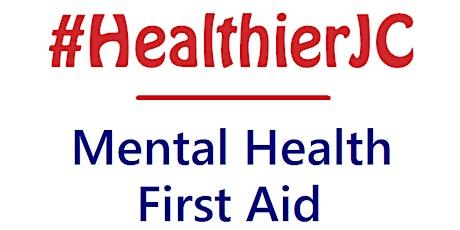 HealthierJC Mental Health First Aid - Free Online Class 7/28/2021 (MHFA) tickets