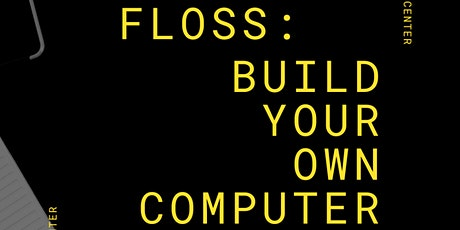 FLOSS: Build Your Own Computer tickets