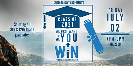 We Just Want To See You Win!  Graduation Party [Virtual Event] tickets