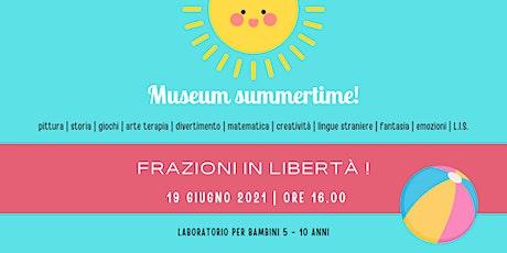 FRAZIONI IN LIBERTA' | laboratorio per bambini 5 - 10 anni biglietti