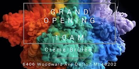 Crème Brûlée Grand Opening tickets