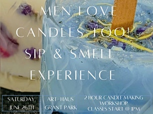 Sip & Smell Experience - Men Love Candles Too! tickets