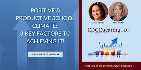 Positive & Productive School Climate: 3 Key Factors to Achieving It! tickets