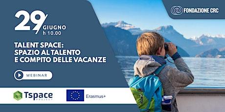 Talent Space: spazio al Talento / Give room to talent: holidays homeworks biglietti