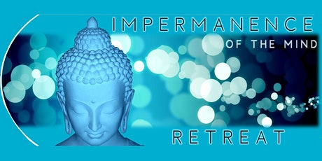 Impermanence of the Mind RETREAT: Special Event Live Stream tickets