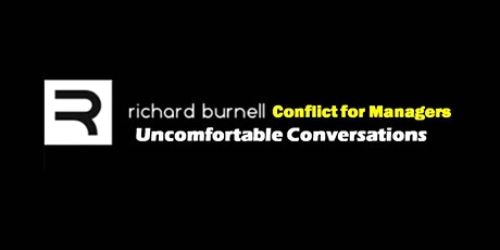 Conflict  Management for Managers - Uncomfortable Conversations tickets