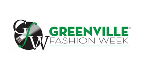 Greenville Fashion Week®- Friday, August 13th tickets