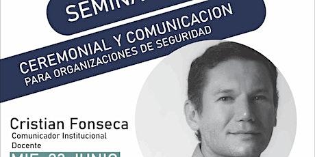 Seminario de Ceremonial y Comunicación para Organizaciones de Seguridad entradas