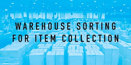 Warehouse Sorting for Item Collection tickets