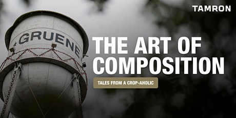 Tamron Tuesday: The Art of Composition: Tales From A Crop-aholic tickets