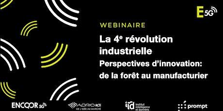 La 4e révolution industrielle : entre énergie, forêt et manufacturier. billets