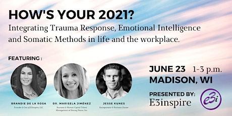Integrating Trauma Response, Emotional Intelligence & Somatic Methods tickets
