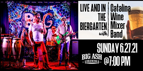 The Catalina Wine Mixer  Band Live @ The Big Ash Biergarten! tickets